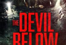 دانلود فیلم The Devil Below 2021 شیطان زیر ❤️ با زیرنویس فارسی چسبیده و لینک مستقیم